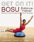Get on It! Bosu Balance Trainer Workouts for Core Strength and a Super Toned Body