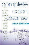 Complete Colon Cleanse The At-home Detox Program to Restore Good Health, Boost Vitality and ...