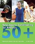Total Sports Conditioning for Athletes 50 Plus