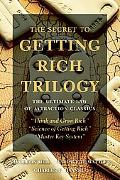 Secret to Getting Rich Trilogy: The Ultimate Law of Attraction Classics