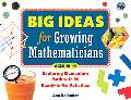 Big Ideas for Growing Mathematicians Exploring Elementary Math With 20 Ready-to-go Activities