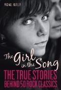 Girl in the Song : The Stories Behind 50 Rock Classics