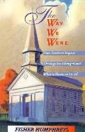 Way We Were: How Southern Baptist Theology Has Changed and What It Means to Us All - Fisher ...