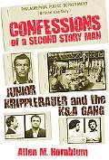 Confessions of a Second Story Man Junior Kripplebauer And the K & a Gang