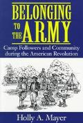 Belonging to the Army Camp Followers and Community During the American Revolution