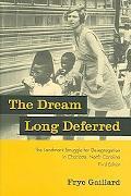 Dream Long Deferred The Landmark Struggle for Desegregation in Charlotte, North Carolina