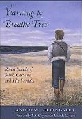 Yearning to Breathe Free Robert Smalls of South Carolina and His Families