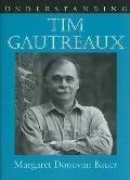 Understanding Tim Gautreaux (Understanding Contemporary American Literature)