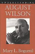 Understanding August Wilson (Understanding Contemporary American Literature)