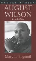 Understanding August Wilson, Revised Edition (Understanding Contemporary American Literature)