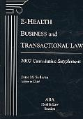 E-Health Business & Transactional Law, 2007 Supplement
