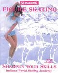 Figure Skating Sharpen Your Skills