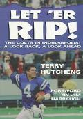 Let 'ER Rip!: The Colts in Indianapolis