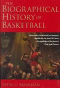 Biographical History of Basketball Over 500 Portraits of the Most Significant on and Off Cou...