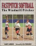 Fastpitch Softball The Windmill Pitcher