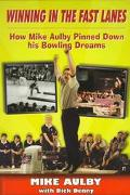 Winning in the Fast Lanes: How Mike Aulby Pinned Down His Bowling Dreams