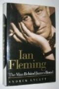 Ian Fleming: The Intimate Story of the Man Who Created James Bond