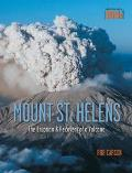 Mount st Helens The Eruption and Recovery of a Volcano