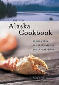 New Alaska Cookbook Recipes from the Last Frontier's Best Chefs