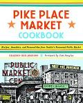 Pike Place Market Cookbook Recipes, Anecdotes, and Personalities from Seattle's Renowned Pub...