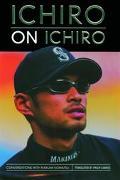Ichiro On Ichiro Conversations With Narumi Komatsu