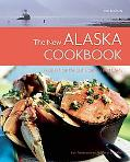 New Alaska Cookbook: Recipes from the Last Frontier's Best Chefs