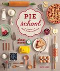 Pie School : Lessons in Fruit, Flour and Butter