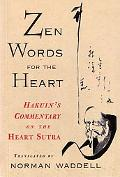 Zen Words for the Heart Hakuin's Commentary on the Heart Sutra