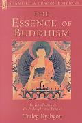 Essence of Buddhism An Introduction to Its Philosophy and Practice