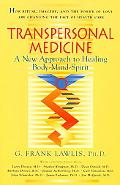 Transpersonal Medicine The New Approach to Healing Body-Mind-Spirit