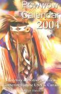 Powwow Calendar 2004 Directory of Native American Gatherings in the USA & Canada