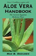 Aloe Vera Handbook The Acient Egyption Medicine Plant
