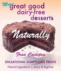 More Great good Dairy-free Desserts Naturally Sin-Sational Sumptuous Treats