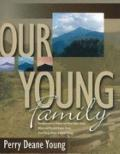 Our Young Family The Descendants Of Thomas And Naomi Hyatt Young, Wilson And Elizabeth Hughe...
