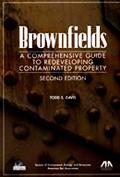 Brownfields A Comprehensive Guide to Redeveloping Contaminated Property
