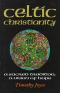Celtic Christianity A Sacred Tradition, a Vision of Hope