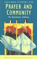 Prayer and Community The Benedictine Tradition