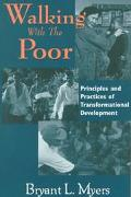 Walking With the Poor Principles and Practices of Transformational Development