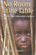 No Room at the Table Earth's Most Vulnerable Children