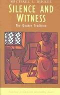 Silence and Witness The Quaker Tradition