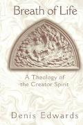 Breath of Life A Theology of the Creator Spirit