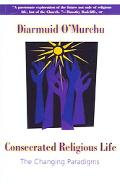 Consecrated Religious Life The Changing Paradigms
