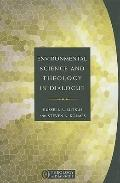 Environmental Science and Theology in Dialogue (Theology in Dialogue Series)