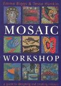 Mosaic Workshop A Guide to Designing & Creating Mosaics