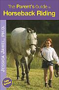 Parent's Guide To Horseback Riding New Edition