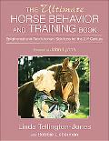 Ultimate Horse Behavior And Training Book Enlightened And Revolutionary Solutions for the 21...