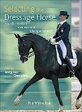 Selecting the Dressage Horse Conformation, Movement & Temperament