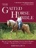 Gaited Horse Bible : Training and Riding Naturally Gaited Horses