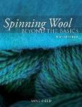 Spinning Wool : Beyond the Basics