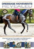 Dressage Movements Revealed : Biomechanical Concepts and Bodywork Using the Masterson Method